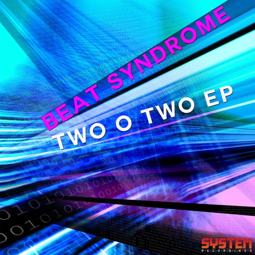 Beat Syndrome - Two O Two (Original Mix) [System Recordings]