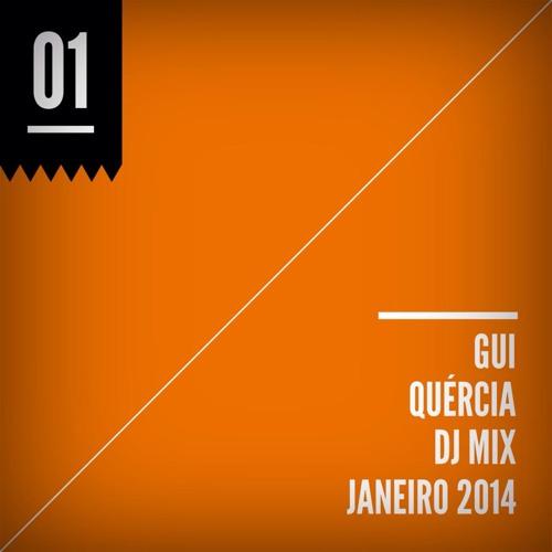 Gui Quercia DJ MIX Janeiro 2014