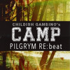 Childish Gambino - Camp(Pilgrym RE:beat)