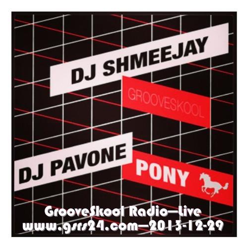 dj ShmeeJay &  Pavone - GrooveSkool Radio - Live - 2013-12-29