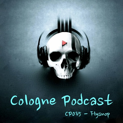 Cologne Podcast 035 with Flysnop (Cologne, Germany)