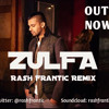ZULFA - JAZ DHAMI | REMIX BY: RASH FRANTIC | FULL MIX