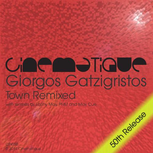 """Giorgos Gatzigristos """"Town"""" (Max Cue Remix) * Cinematique *"""