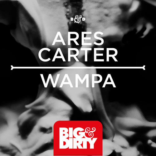 Ares Carter - Wampa (Out Now) [Big & Dirty Recordings]