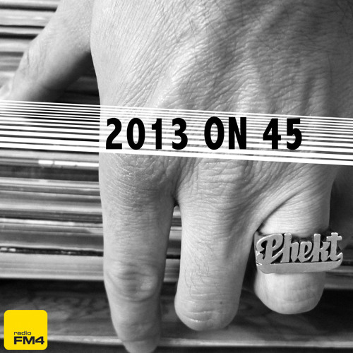 DJ Phekt - 2013 on 45 Mix