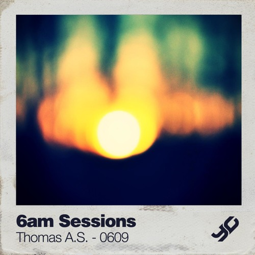 6am Sessions // Thomas A.S. - 0609