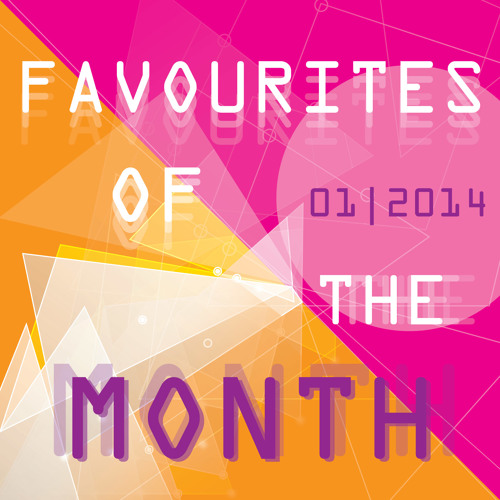 Marc Poppcke - Favourites Of The Month January 2014