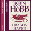 The Rainwild Chronicles book 2: Dragon Haven, by Robin Hobb, read by Jacqui Crago