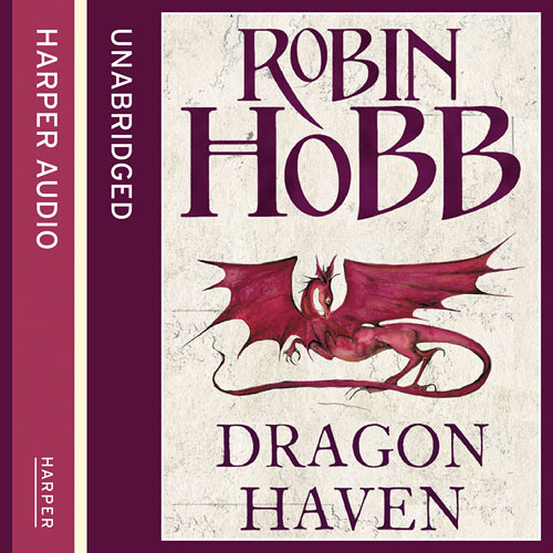 The Rainwild Chronicles book 2: Dragon Haven, by Robin Hobb, read by Jacqui Crago