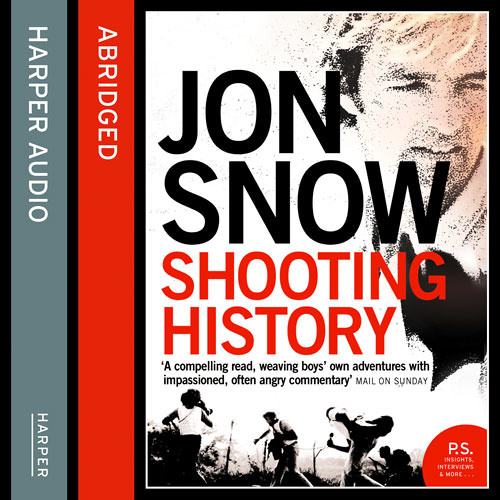 Shooting History, written and read by Jon Snow