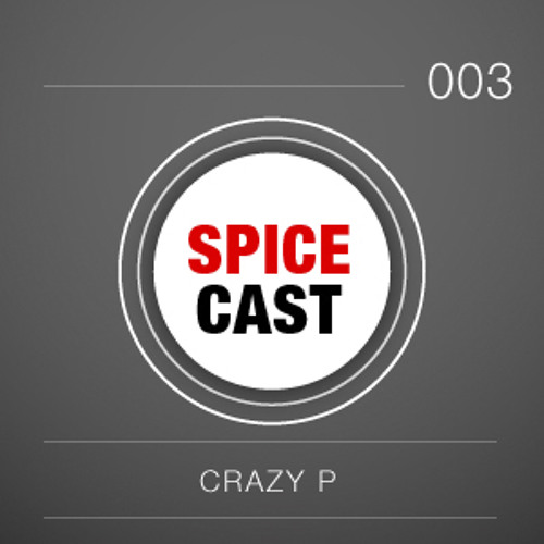 SpiceCast 003 - Crazy P (2020 Vision, UK) - Recorded 1 January 2012