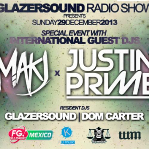 Glazersound Radio Show New Year's Eve Guests MakJ___Justin Prime Episode #21 @FG Dj Radio Mexico
