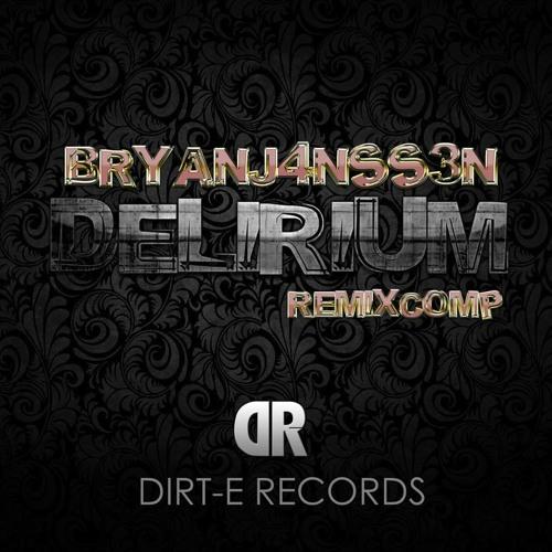 BRYAN J4NSS3N-Delirium Remix Competition