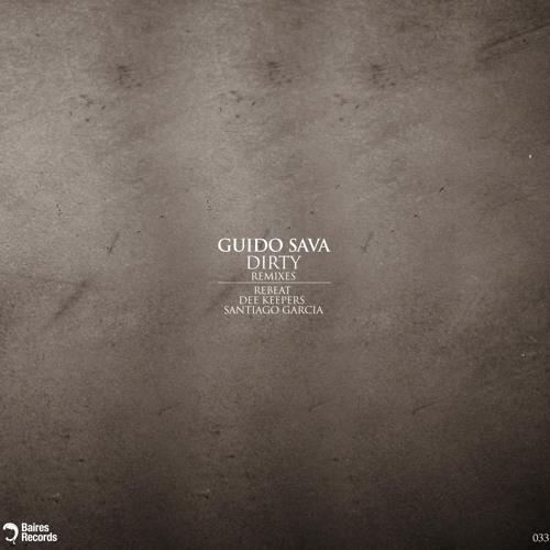 Guido Sava - Dirty (Santiago Garcia Remix)