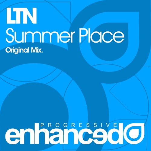 LTN - Summer Place (Original Mix) [OUT NOW]