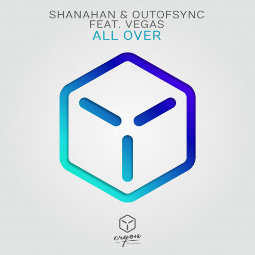 Shanahan & OutOfSync feat. Vegas - All Over [OUT NOW!]