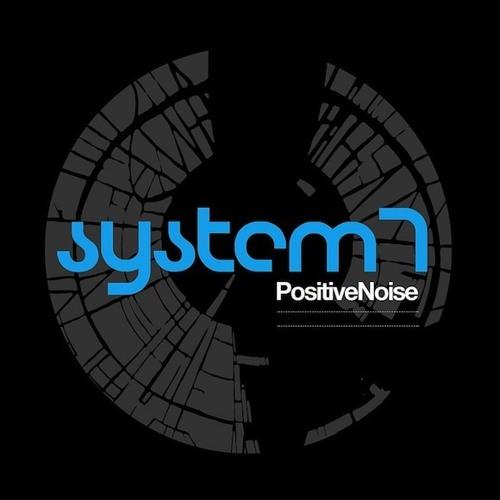 System 7 - Positive Noise