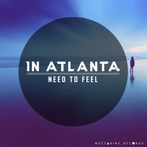 In Atlanta - Need To Feel (Original Mix)