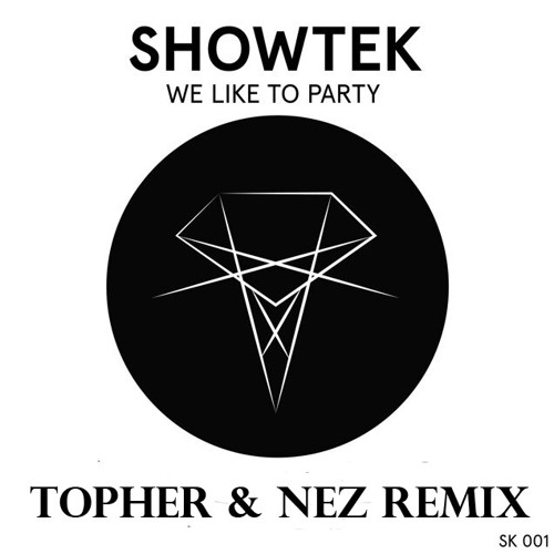 We Like To Party (Topher And Nez's Unofficial Remix)