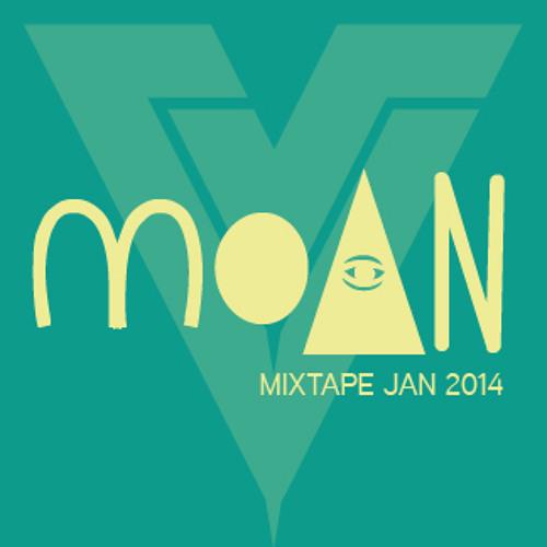 """""""Moan"""" Mixtape Jan 2014"""