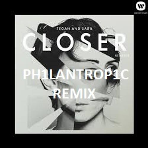 Tegan & Sara - Closer (PH1LANTROP1C Remix) FREE DOWNLOAD