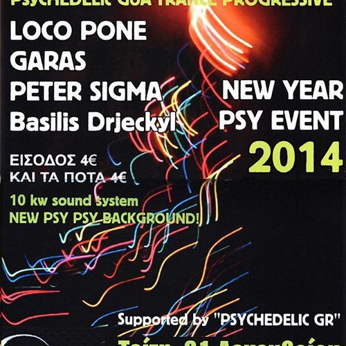 """LOCO PONE"" IN THE MIX @ NEW YEARS EVE ""IOANNINA"" ... ""PROGRESSIVE-PSY SOUNDS"" ..."