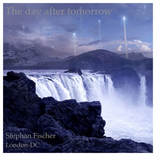 The day after tomorrow - Stephan Fischer/London-DC
