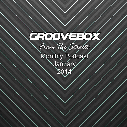 Groovebox - From The Streets January 2014