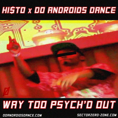 DAD061: HI$TO - WAY TOO PSYCH'D OUT