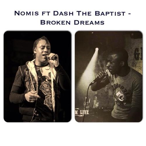 Nomis Ft Dash The Baptist - Broken Dreams (Prod by Nomis)