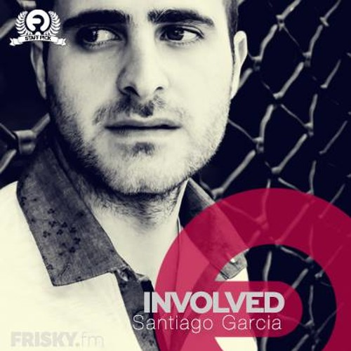 Santiago Garcia - Involved @ Frisky Radio 26.02.2013