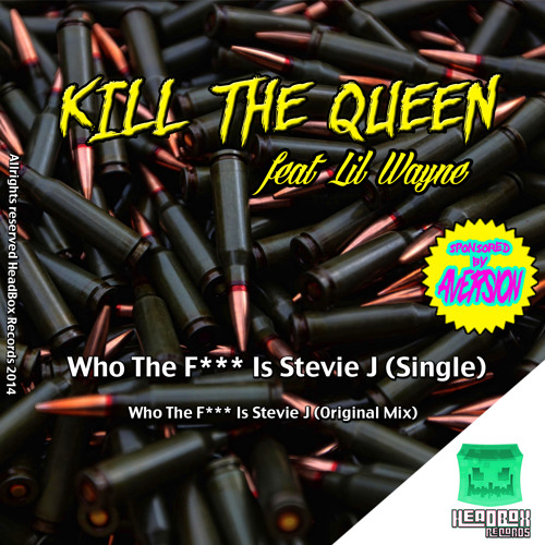 feat Lil Wayne - Who The Fuck Is Stevie J (Original Mix) - FREE DOWNLOAD