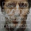 Ben Howard - Bones (Richard J Aarden Remix)