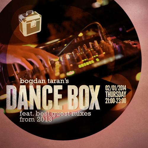 Dance Box with Bogdan Taran - 02 Jan 2014 feat. best guest mixes from 2013