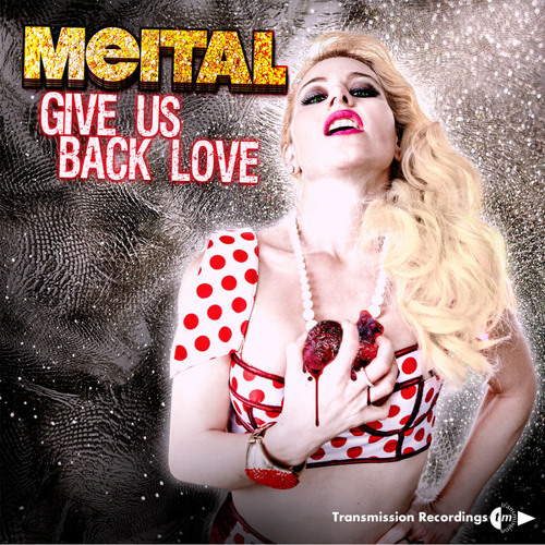 Meital - Give us back Love - Housemeisters Deep Space Electro Punk Remix