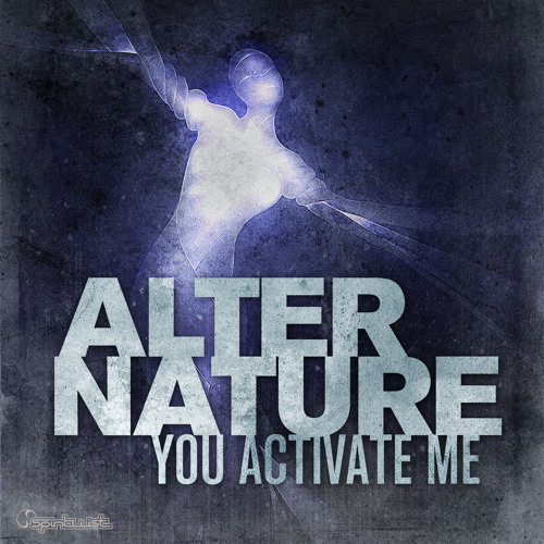 Alter Nature - You Activate Me - Preview - Out Now on Beatport!