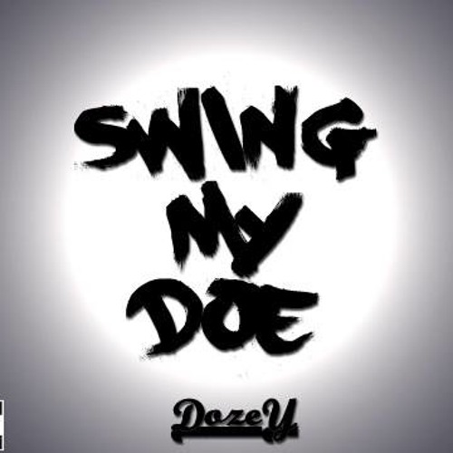 Swing My Doe Ft Skamatics (Prod. Skamatics)