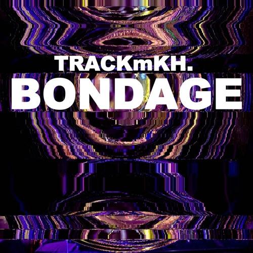 BONDAGE (Original Mix) - TRACKmKH.