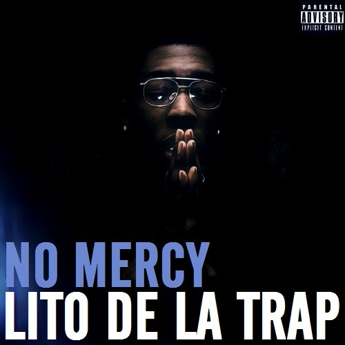 NO MERCY - [Prod LITO DE LA TRAP]