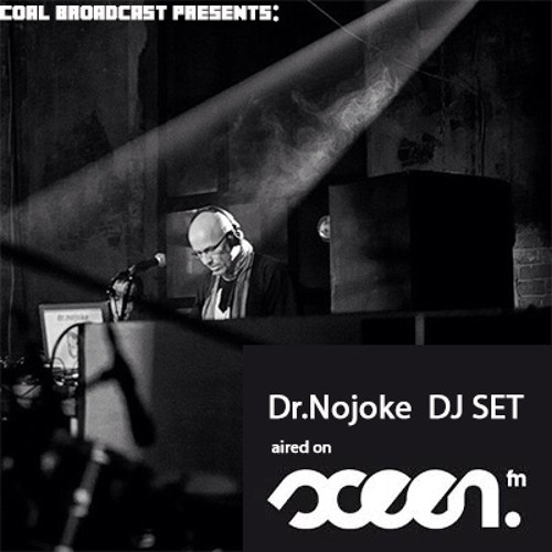 Coal Broadcast Show aired on SCEEN.FM-Dr.Nojoke- DJ SET