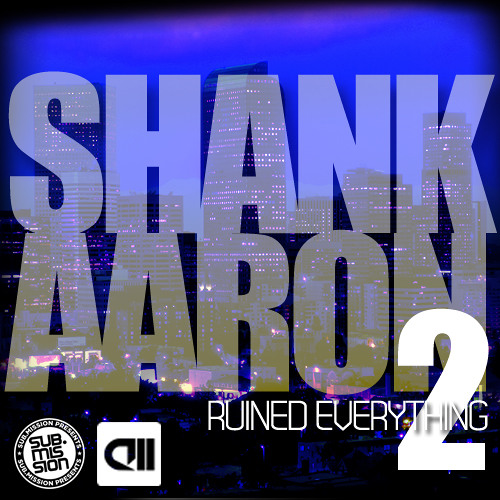 SHANK AARON Ruined Everything    2