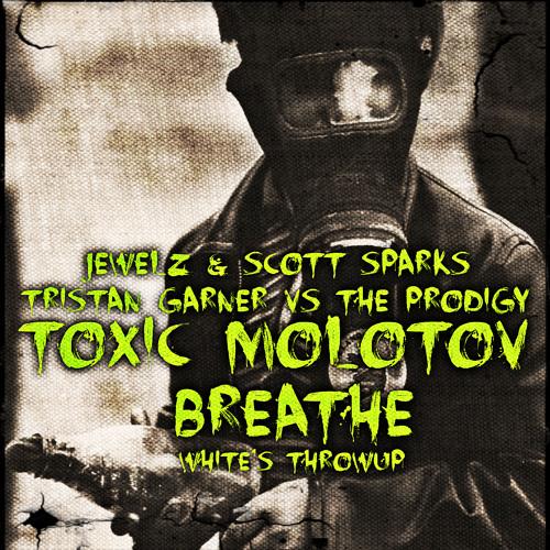 Toxic Molotov Breathe (White's 'ThrowUp The Molly' Mix)