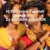 Hi Poli Sajuk Tupatali Dance Mix dj AVINASH MIX