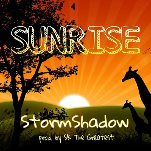 StormShadow - Sunrise (Prod. SK The Greatest of @TeamProU)