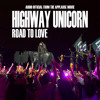 01 Highway Unicorn (Road To Love)(Audio Official from The Applause Movie)