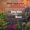 Mind Your Own Feat. Juhboi Dom