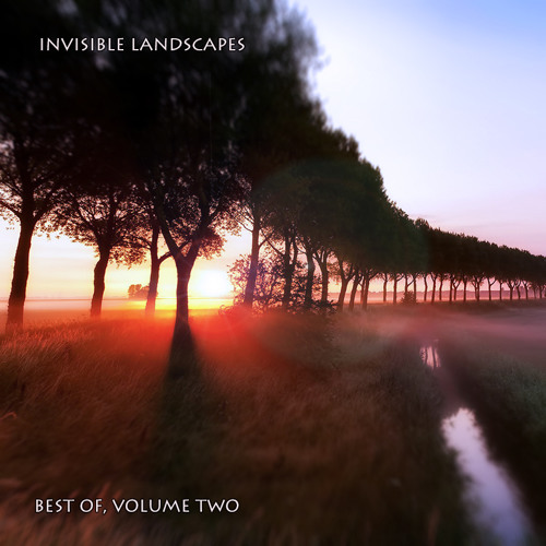 Best Of Invisible Landscapes, Volume Two