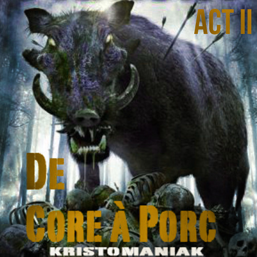 De corp a porc - ACT II / Mix vinyles Kristomaniak