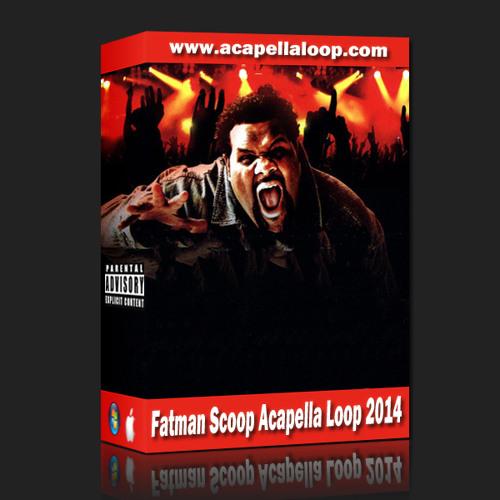 Acapella Loop Pack - Fatman Scoop Edition - lostnot
