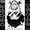 TFR006 : D-R-U-N-K - Down Under (Mickey Nox Remix)